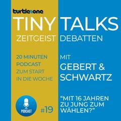 Turtlezone Tiny Talks - Mit 16 Jahren zu jung zum Wählen?