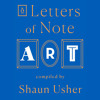 Download Letters of Note: Art by , read by Sanjeev Bhaskar, Louise Brealey, Simon Callow, Crystal Clarke, Benedict Cumberbatch, Stephen Fry, Neil Gaiman, Toby Jones, Ferdinand Kingsley, Jude Law, Helen McCrory, Stephen Mangan, Clarke Peters, Various Mp3
