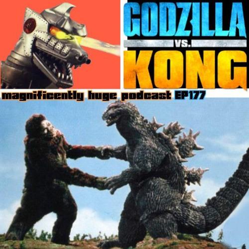 Episode 177 - Godzilla VS Kong