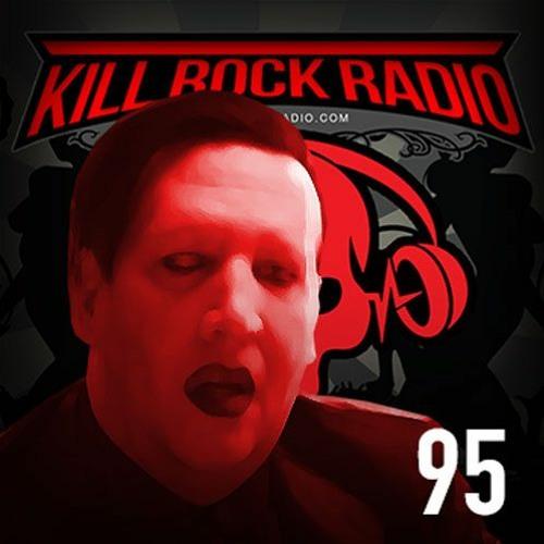 Kill Rock Radio Episode 95