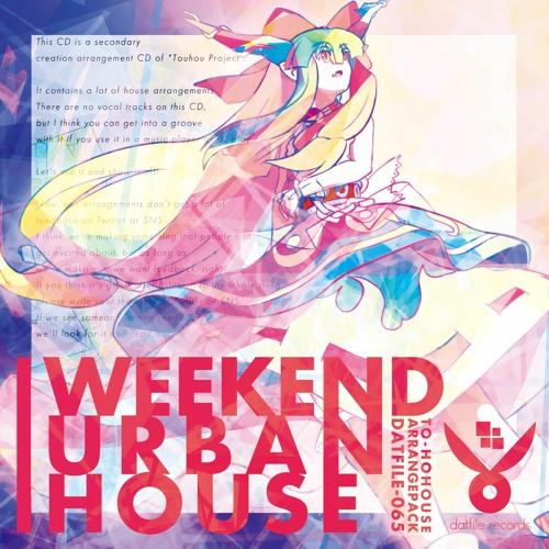 DATFILE-066「WEEKEND URBAN HOUSE」 by mochiya00 - dat file records