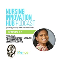 Nursing Innovation Hub Podcast Episode #4