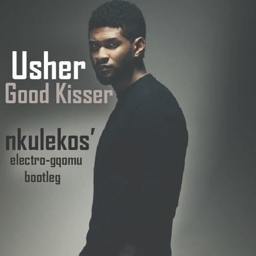 Good Kisser (nkulekos' electro-gqomu Bootleg)