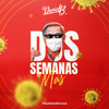 Dos Semanas Mas By Dj Daniel B.