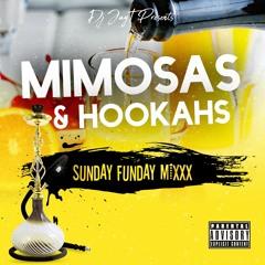 #Mimosas&Hookahs   Sunday Funday Mixx