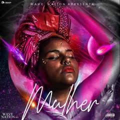 Wave Nation - Mulher (Prod. Mir Beatz)