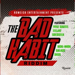 Bad Habit Riddim Mix (2020) Vybz Kartel,Shenseea,Teejay,Ding Dong & More (RomeichEntertainment)