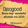 Download BURNA BOY WONDERFUL AFROBEAT  MIX BY DJ SOGOOD Mp3