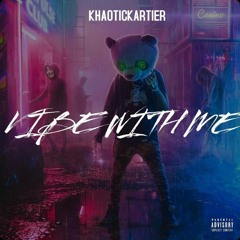 Khaotic Kartier -  VIBE WITH ME (prod. by OwnlanesBeats)
