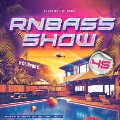 #RNBASS SHOW  EP 45