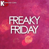 Freaky Friday (Originally Performed by Lil Dicky feat. Chris Brown)
