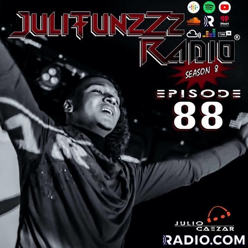 JuliTunzZz Radio Episode 88