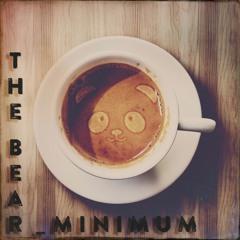 The Bear Minimum  _ Cut-Up _ Working Dead ≠ Extravaillance