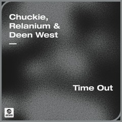 Chuckie, Relanium & Deen West - Time Out