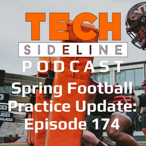 Spring Football Practice Update: Tech Sideline Podcast 174