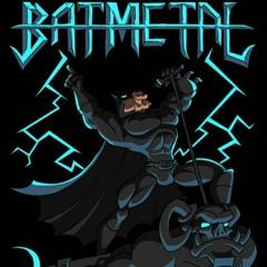BATMETAL RETURNS [Bass Boosted]