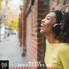 Music Mindscapes 68 ~ #Progressive House & #House