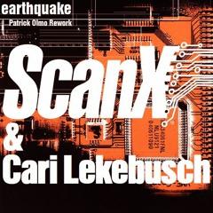 Scan X & Cari Lekebusch - Earthquake (Patrick Olmo Rework) Free Download