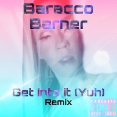 Get Into It (Yuh) Remix (Prod. by Isaac)