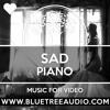 Sad Piano - Royalty Free Background Music for YouTube Videos | Drama Melancholic Romantic