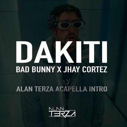 Dakiti ft. Jhay Cortez (Alan Terza Acapella intro)