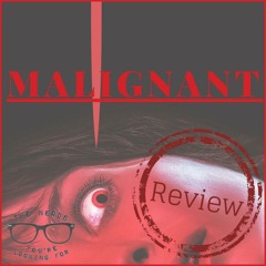 Just a Finger Prick | Malignant Review - Count Me In and Kevin Can F*** Himself