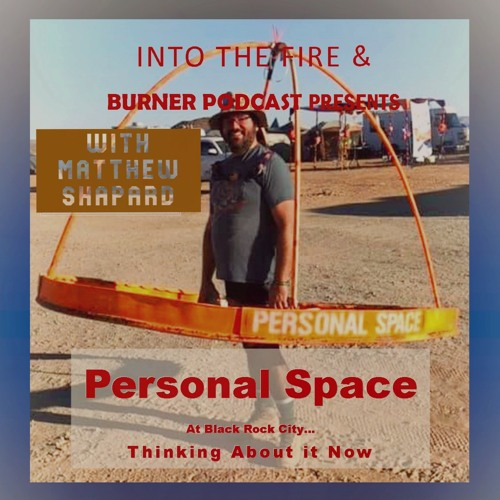 Into The Fire: Personal Space At BRC
