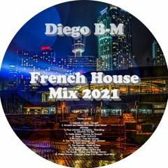 Diego B-M's French House Mix 2021