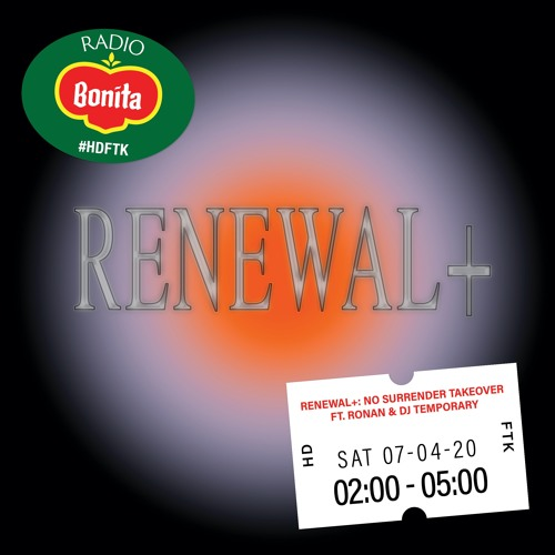 Renewal+: No Surrender Takeover ft. Ronan & DJ Temporary ~ Radio Bonita ~ 7-4-20