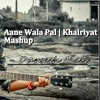 Download Aane Wala Pal / Khairiyat Mashup   Kishor Kumar   Arijit Singh   By - Durgesh Mali Mp3