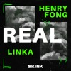 Henry Fong x Linka - Real