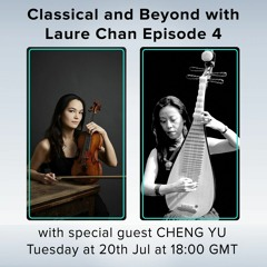 Classical and Beyond, episode 4 - Laure chats with Cheng Yu