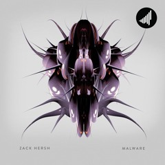 Zack Hersh - Malware (Zain Wolf & K A G E Remix)