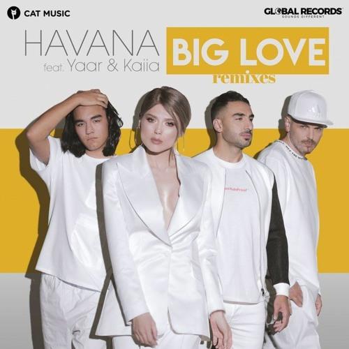 Havana - Big Love (feat. Yaar & Kaiia) [ORBEL Remix]