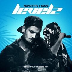 MONOTYPE & NDOE - LEVELZ (Drum'N'Bass Promo Mix) Free Download!