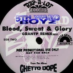 5th Ward Boyz -  Blood Sweat & Glory  [GRANTP REMIX} w/ instru