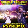 Double Trouble - Will Ferrell and My Marianne (Diamantesyrayas Psytrance Remix)