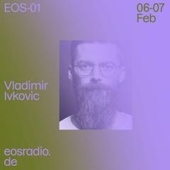 Vladimir Ivkovic - eosradio.de 07 Feb 2021