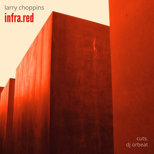 infra.red [beat tape by Larry Choppins] - cuts & scratches by Orbeat