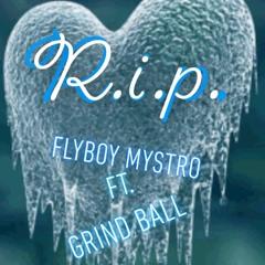 R.i.P.-FlyBoy Mystro ft GrindBall