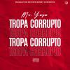 Download Mr Yaya-Tropa  Corrupto(Ft. Kocawey) Mp3