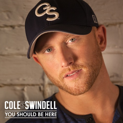 You Should Be Here by Cole Swindell | Free Listening on