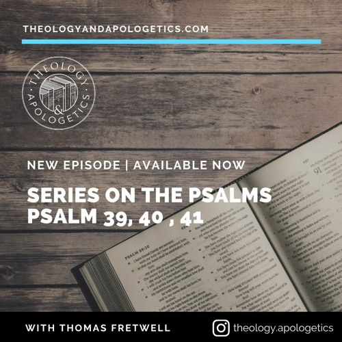 Psalm 39, 40, 41