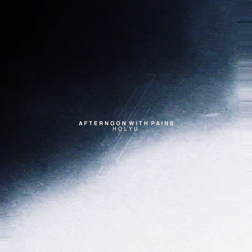 HolyU - Afternoon with Pains