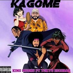King Mushu-kagome feat Tokyo escobar