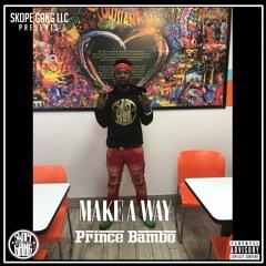 MAKE A WAY - PRINCE BAMBO