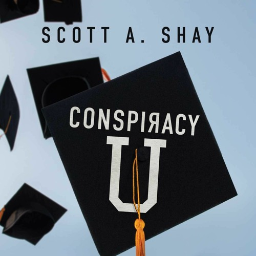 "Scott Shay, Author of 'Conspiracy U: A Case Study"" Interview on Mark Bishop Radio Show"