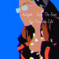 Aaliyah - Rock The Boat(Ryo Futojima Edit)