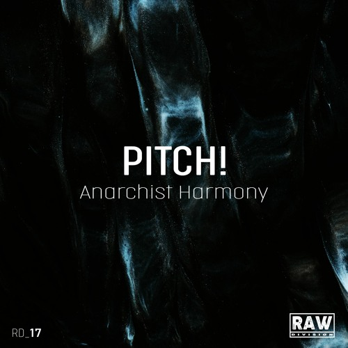 Pitch! - Anarchist Harmony (Original Mix) - SNIPPET