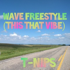 WAVE Freestyle (This That Vibe)